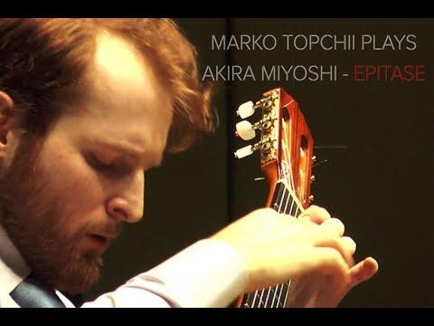 MARKO TOPCHII plays Akira Miyoshi   Epitase