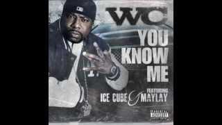 WC - You Know Me ft. Ice Cube & Maylay HD (lyrics)