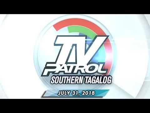 [ABS-CBN]  TV Patrol Southern Tagalog – July 31, 2018