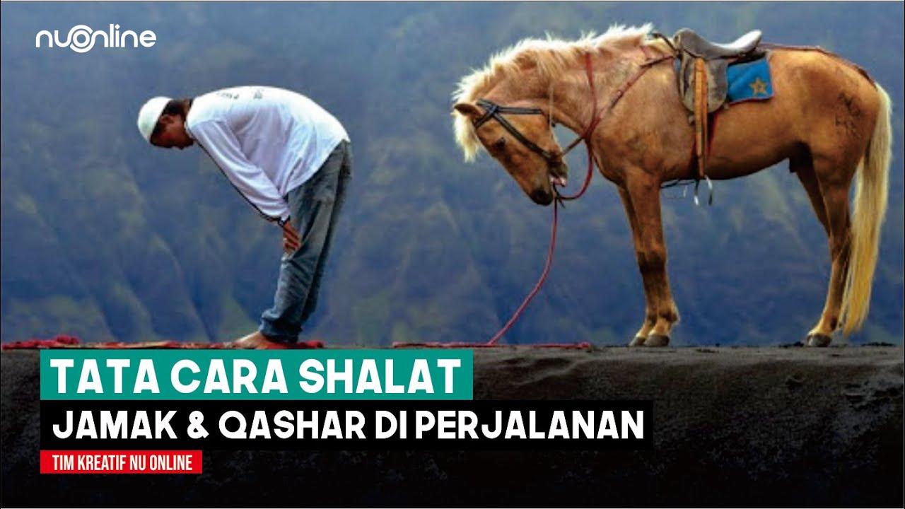 Tata Cara Shalat Jamak dan Qashar