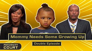 Mommy Needs Growing Up: Woman Is Irresponsible With Her Children (Double Episode)   Paternity Court