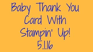 Baby Thank You Card With Stampin' Up!