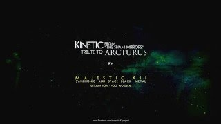 Kinetic - Tribute to Arcturus by Majestic XII