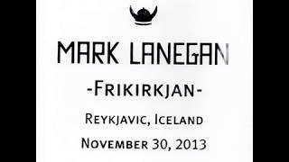 Mark Lanegan - Live at Frikirkjan, Reykjavic (30-11, 2013)