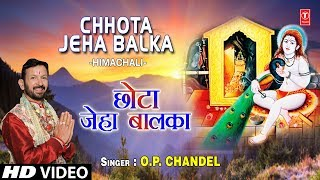 gratis download video - Chhota Jeha Balka I Himachali Baba Balaknath Bhajan I O.P. CHANDEL I New HD Full Video Song
