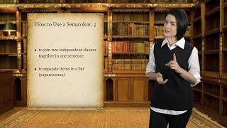 English Grammar Basics: How to Use a Semicolon