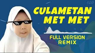 DJ CULAMETAN MET MET  FULL VERSION REMIX VIRAL!!