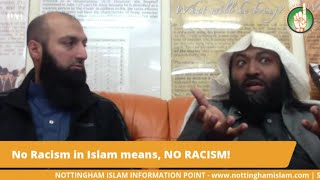 No Racism in Islam means, NO RACISM!