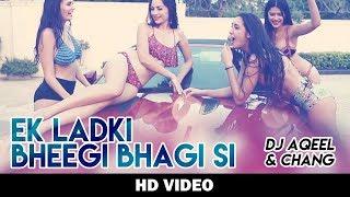Ek Ladki Bheegi Bhaagi Si – Party Mix | Aqeel Ali & Meiyang