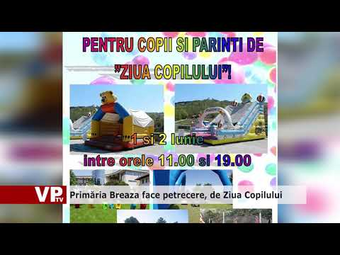 Primăria Breaza face petrecere, de Ziua Copilului