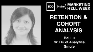 [500Distro] Retention and Cohort Analysis with Bei Lu