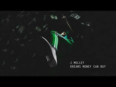 J Molley - Dreams Money Can Buy (Official Audio)