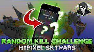 THE RANDOM KILL CHALLENGE! ( Hypixel Skywars )
