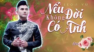 Nếu Đời Không Có Anh   Leon Vũ Ft Phượng Mai [ Lyric Video ]   Nhạc Vàng Hải Ngoại 2019
