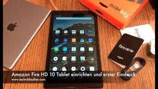 Amazon Fire HD 10 Tablet einrichten und erster Eindruck