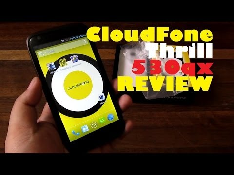CloudFone Thrill 530qx Review - 5.3