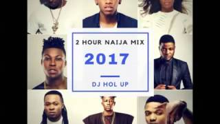 (New) Official Naija Mix 2017 (2 Hours) ft Davido, Wizkid, P Square, Timaya, Tekno