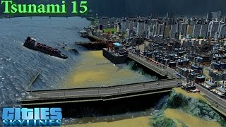 TSUNAMI 15 - Cities Skylines