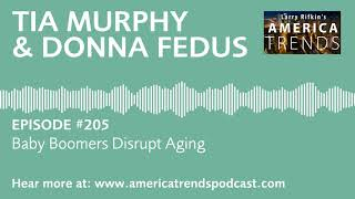 Ep. 205: Baby Boomers Disrupt Aging