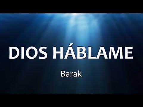Barak: Dios hablame