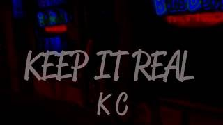 KC - Keep It Real