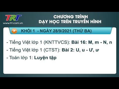 Lớp 1: Tiếng Việt (2 tiết); Toán (1 tiết). - Dạy học trên truyền hình HueTV ngày 28/9/2021