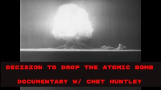 """ THE DECISION TO DROP THE BOMB ""   1965 DOCUMENTARY  w/ CHET HUNTLEY  HIROSHIMA ATOMIC BOMB 90984"