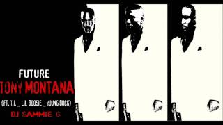 Future - Tony Montana FT. T.I., Lil Boosie, Young Buck  **S.G-MIX**