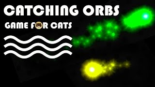 CAT GAMES - Catching ORBS. Video for Cats to Watch.