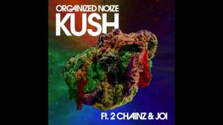 Organized Noize - Kush Ft. 2 Chainz & Joi [Official Audio]