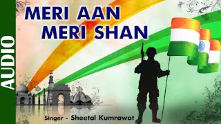 Freedom Anniversary |Meri Aan Meri Shan |Sheetal Kumrawat | Hindi Patriotic Song | Independence Day