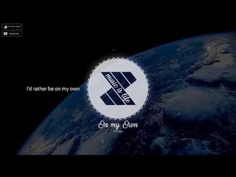 Troyboi - On My Own (ft. Nefera) Lyrics