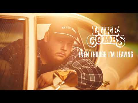 Luke Combs - Even Though I'm Leaving | 1 HOUR |