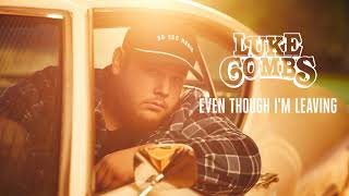 Luke Combs   Even Though I'm Leaving | 1 HOUR |