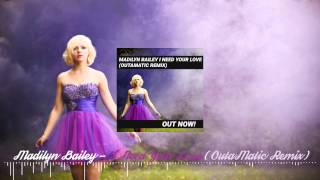 Madilyn Bailey - I Need Your Love (OutaMatic Remix) [ Tropical House ]