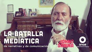 John y Sabina - La batalla mediática de narrativas y comunicación (Epigmenio Ibarra)