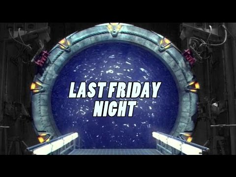 Last Friday Night - Stargate SG-1