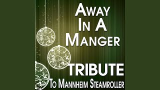 Away in a Manger (Tribute to Mannheim Steamroller)