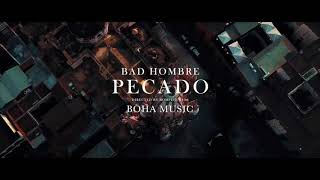 Bad Hombre   Pecado (Video Oficial)