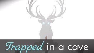 The Deer God: Trapped in a cave