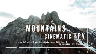 MOUNTAINS | CINEMATIC FPV