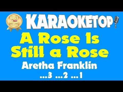 A Rose Is Still a Rose - Aretha Franklin (Karaoke and Lyric Version) [Audio High Quality]