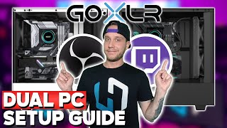 Dual PC Streaming Setup Guide With OBS and GoXLR