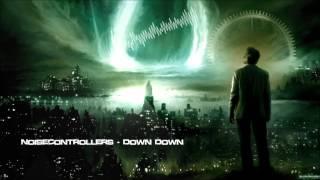 Noisecontrollers - Down Down [HQ Original]