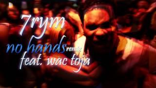 7rym   No Handz Feat. Wac Toja (remix)
