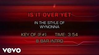 Wynonna - Is It Over Yet (Karaoke)