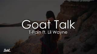 T Pain   Goat Talk (Lyrics  Lyric Video) Ft. Lil Wayne