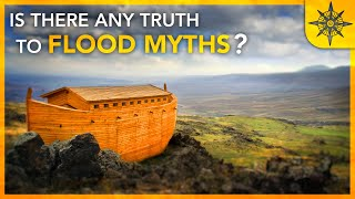 Is There Any TRUTH to Flood Myths?