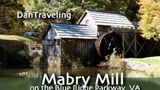 DanTraveling Mabry Mill on the Blue Ridge Parkway, Virginia -