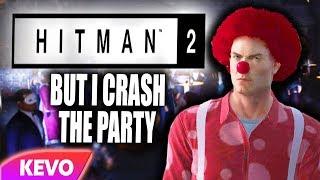 Hitman 2 but I crash the party